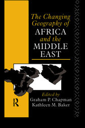 The Changing Geography of Africa and the Middle East by Graham Chapman