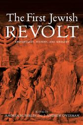 The First Jewish Revolt by Andrea M. Berlin