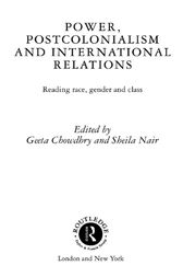 Power, Postcolonialism and International Relations by Chowdhry Geeta