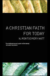 A Christian Faith for Today by Prof W Montgomery Watt