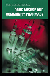 Drug Misuse and Community Pharmacy by Janie Sheridan