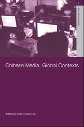Chinese Media, Global Contexts by Lee Chin-Chuan