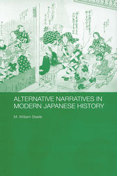 Alternative Narratives in Modern Japanese History by M. William Steele