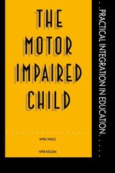 The Motor Impaired Child by Mrs Myra Tingle