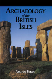 Archaeology of the British Isles by Mr Andrew R M Hayes