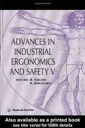Advances In Industrial Ergonomics And Safety V by R Nielson