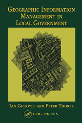 Geographic Information Management in Local Government by Ian Gilfoyle