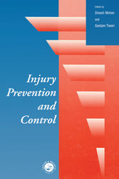Injury Prevention and Control by Dinesh Mohan