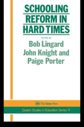 Schooling Reform In Hard Times by Bob Linguard