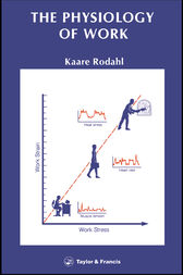 Physiology Of Work by Kaare Rodahl