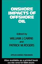 Onshore Impacts of Offshore Oil by W.J. Cairns