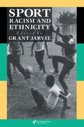 Sport, Racism And Ethnicity by Grant Jarvie