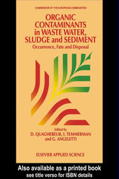 Organic Contaminants in Waste Water, Sludge and Sediment by D. Quaghebeur