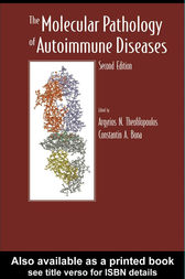 The Molecular Pathology of Autoimmune Diseases by Argyrios N Theofilopoulos