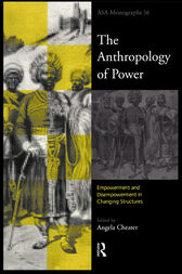 The Anthropology of Power by Angela Cheater