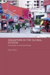 Singapore in the Global System by Peter Preston
