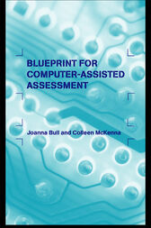 A Blueprint for Computer-Assisted Assessment by Joanna Bull