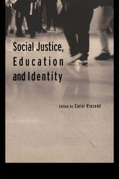 Social Justice, Education and Identity by Carol Vincent