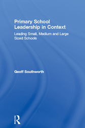 Primary School Leadership in Context by Geoff Southworth