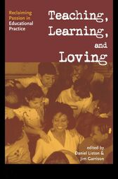 Teaching, Learning, and Loving by Daniel P. Liston