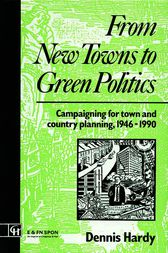 From New Towns to Green Politics by Dennis Hardy