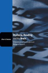 Dyslexia, Reading and the Brain by Alan Beaton