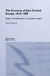 The Economy of East Central Europe, 1815-1989 by David Turnock