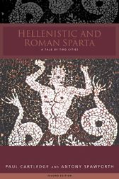 Hellenistic and Roman Sparta by Paul Cartledge