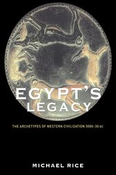 Egypt's Legacy by Michael Rice