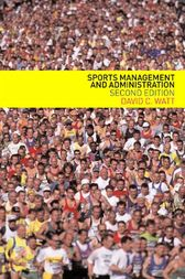 Sports Management and Administration by David Watt