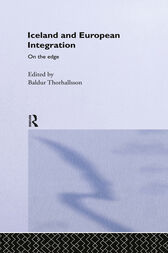Iceland and European Integration by Baldur Thorhallsson