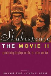 Shakespeare, The Movie II by Richard Burt