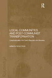 Local Communities and Post-Communist Transformation by Simon Smith