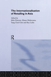 The Internationalisation of Retailing in Asia by Sang Chul Choi