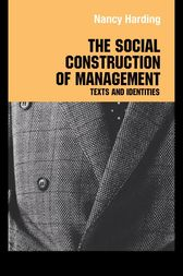 The Social Construction of Management by Nancy Harding