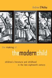 The Making of the Modern Child by Andrew O'Malley