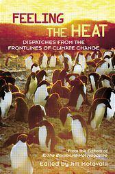 Feeling the Heat by From the Editors of E/The Environmental Magazine;  Jim Motavalli