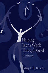 Helping Teens Work Through Grief by Mary Kelly Perschy