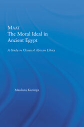Maat, The Moral Ideal in Ancient Egypt by Maulana Karenga