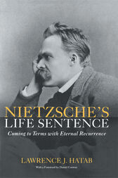 Nietzsche's Life Sentence by Lawrence Hatab