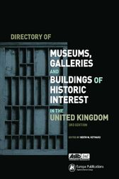 Directory of Museums, Galleries and Buildings of Historic Interest in the UK by Keith W. Reynard