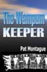 The Wampum Keeper by Pat Montague