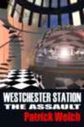 Westchester Station - The Assault by Patrick Welch
