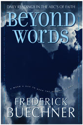 Beyond Words by Frederick Buechner