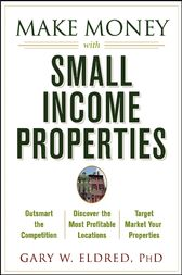 Make Money with Small Income Properties by Gary W. Eldred