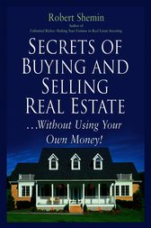 Secrets of Buying and Selling Real Estate... by Robert Shemin