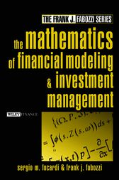 The Mathematics of Financial Modeling and Investment Management by Sergio M. Focardi