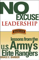 No Excuse Leadership by Brace E. Barber