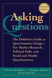 Asking Questions by Norman M. Bradburn