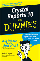 Crystal Reports 10 For Dummies by Allen G. Taylor